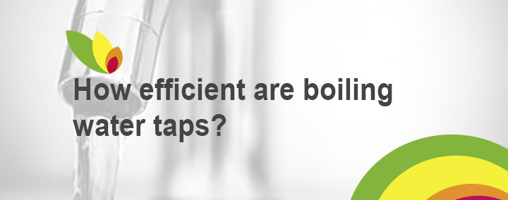 Boiling water taps efficiency